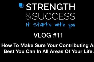 The Strength & Success VLOG #11