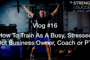 The Strength & Success VLOG #16