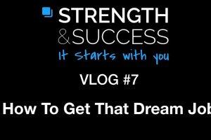 The Strength & Success VLOG #7