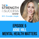 #005: The Strength and Success Show Episode 5: Mental Health and how to market your business with Jodie Hill