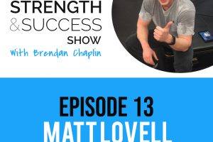 #016: Ketogenic diets, staying healthy and training smart with elite nutritionalist Matt Lovell- The Strength and Success Show episode 13