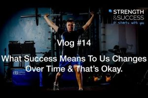 The Strength & Success VLOG #14