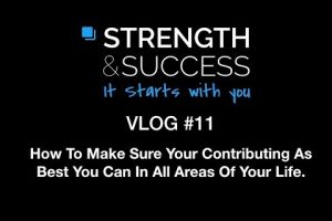 The Strength & Success VLOG #11