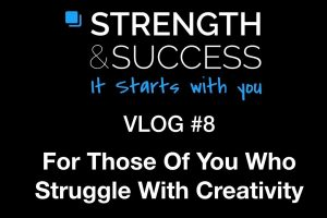 The Strength & Success VLOG #8