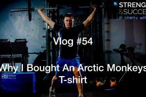 The Strength & Success VLOG #54