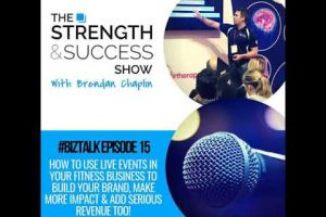 #061 Biztalk – How to use live events in your fitness business & Build your brand, make more…