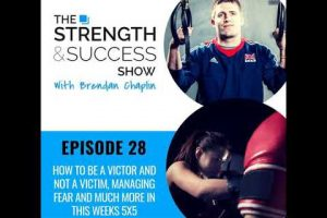 #057 How to be a victor and not a victim, managing fear and much more in this weeks 5×5