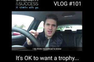 VLOG #101 – It's absolutely okay to want a trophy