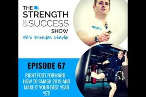 #067 Right foot forward – how to smash 2019 and make it your best year yet!