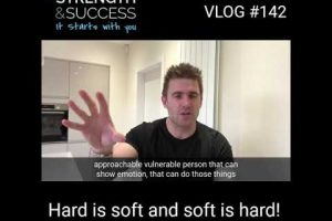 """VLOG 142 – """"Hard is soft and soft is hard"""""""