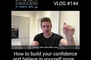 VLOG 144  – How to build confidence