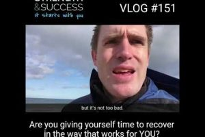 VLOG 151- Time to recover