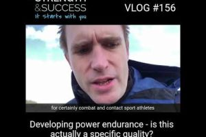 VLOG 156 – Power, endurance and strength