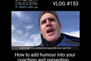 VLOG 153 – How to add humour