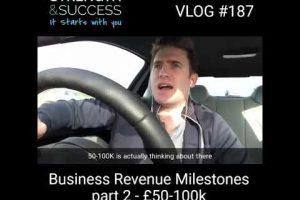 VLOG 187 – Business Revenue Milestones | Part 2 – Moving from £50K to £100K