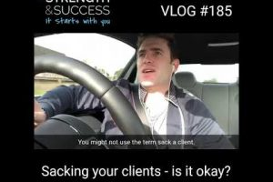 VLOG 185 – Sacking Your Clients