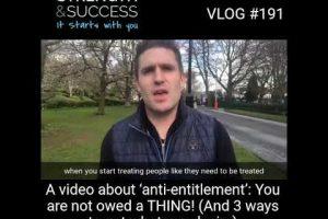 VLOG 191 – Nobody Owes You Anything, The World Owes You Nothing