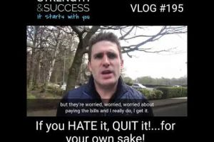 VLOG 195 – If You Hate It That Much Just Quit, Please