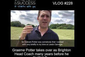 VLOG 228 | Graeme Potter takes over as Brighton Head Coach many years before he SHOULD…