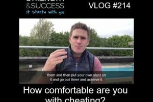 VLOG 214 | How comfortable are you with cheating?
