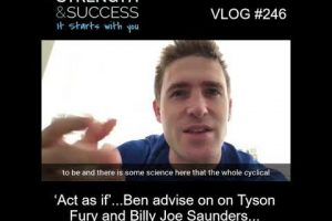 VLOG 246 | 'Act as if'…Ben adavison on Tyson Fury and Billy Joe Saunders…