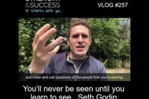 VLOG 257 | You'll never be seen until you learn to see…Seth Godin