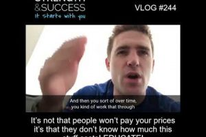 VLOG 244 | It's not that people won't pay your prices