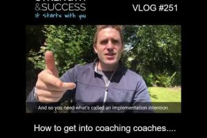 VLOG 251 | How to get into coaching coaches….