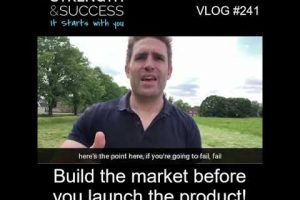 VLOG 241 | Build the market before you launch the product