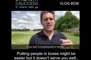 VLOG 238 | Putting people in boxes might be easier but it doesn't serve you well