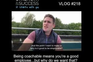 VLOG 218 | Being coachable means you're a good employee…but why do we want that?